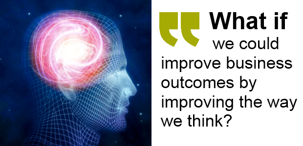 About the Book: What if we could improve business outcomes by improving the way we think?