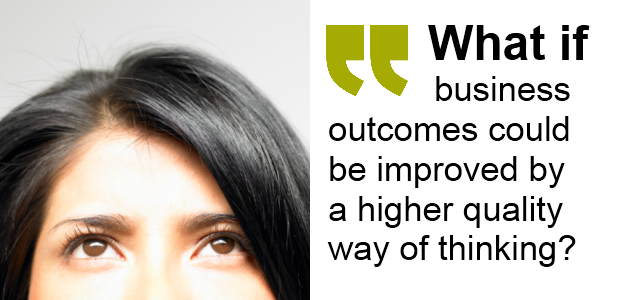 Book Benefits: What if business outcomes could be improved by a higher quality way of thinking?
